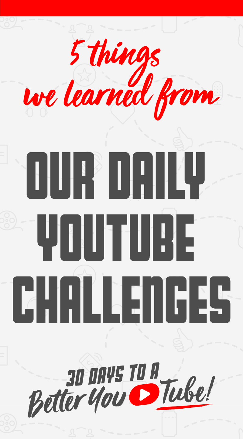 5 Things we learned from our daily YouTube challenges