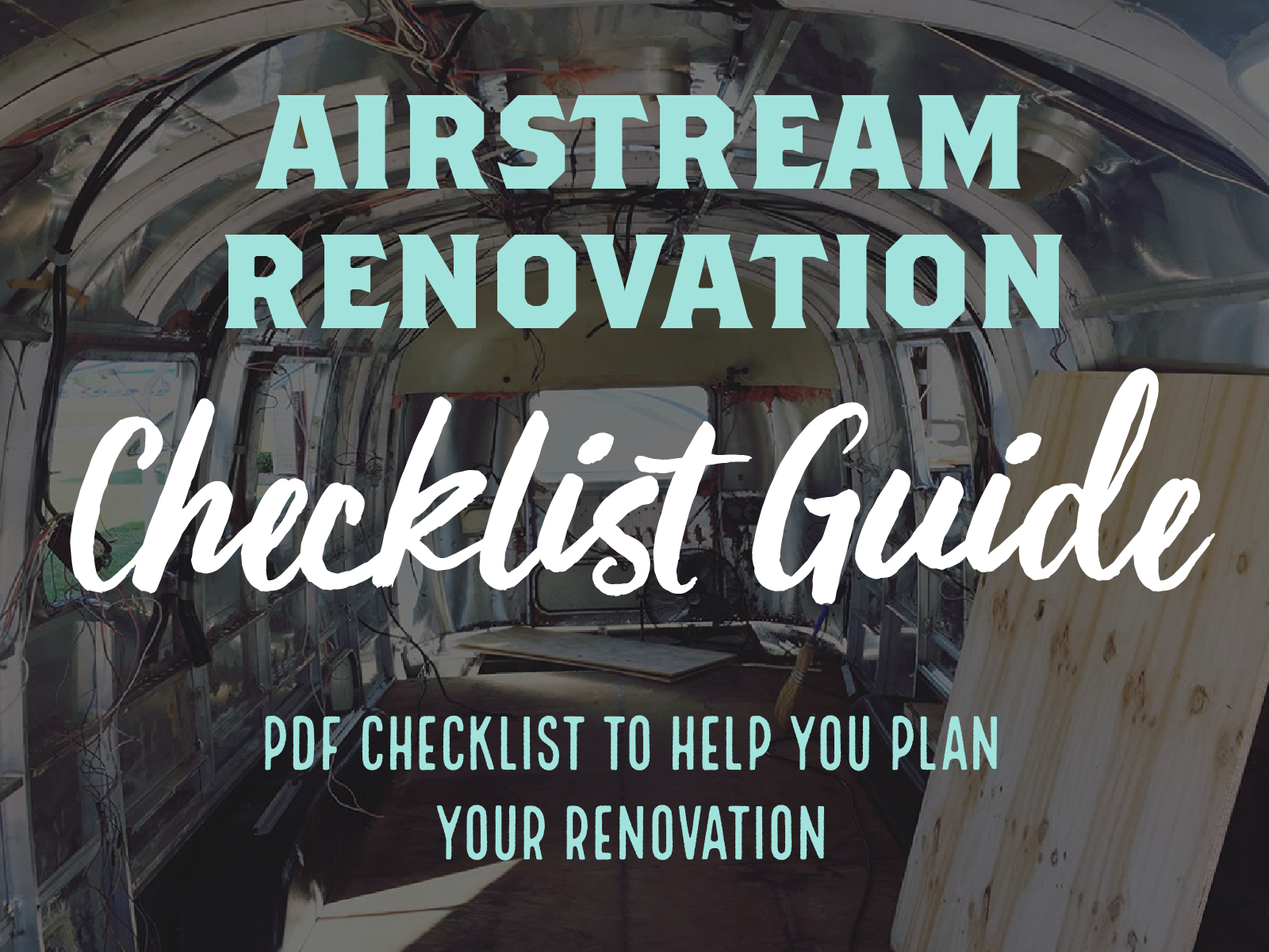 Airstream Renovation Checklist Guide - PDF Checklist to help you plan your renovation.