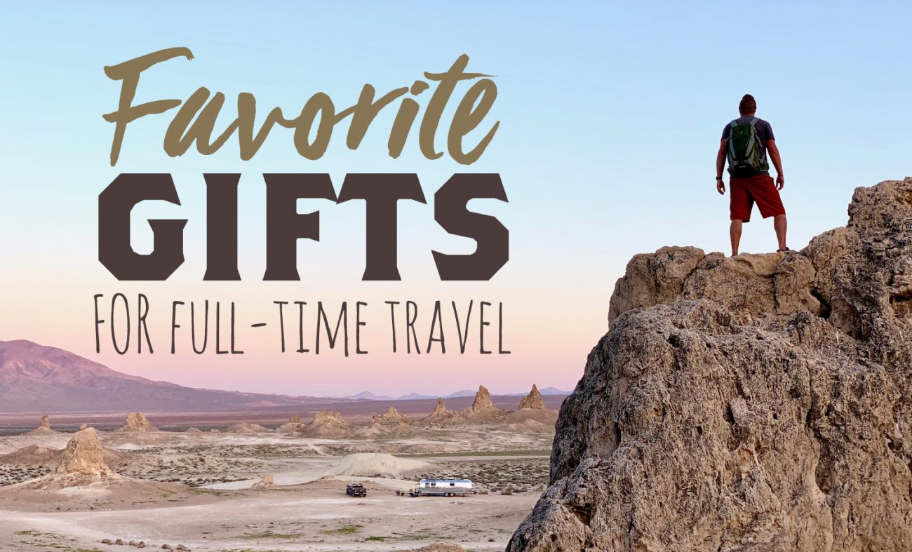 Favorite Gifts For Full Time Travelers