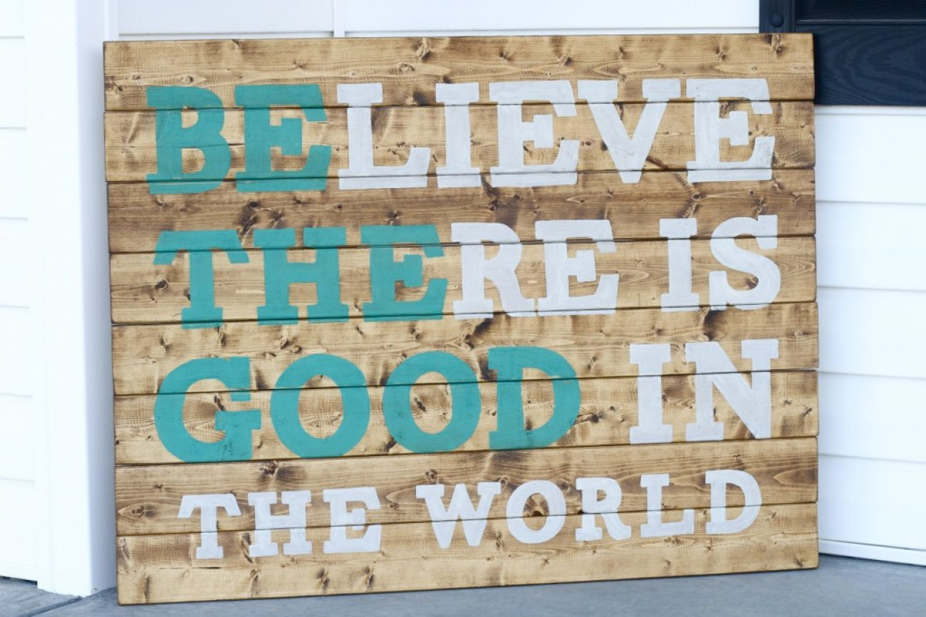 Believe there is good in the world hand painted sign giveaway