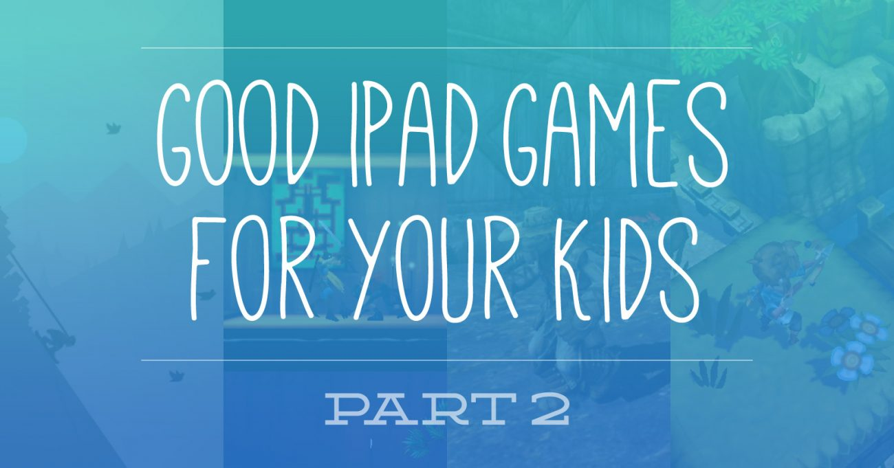 Good iPad games for your kids part 2