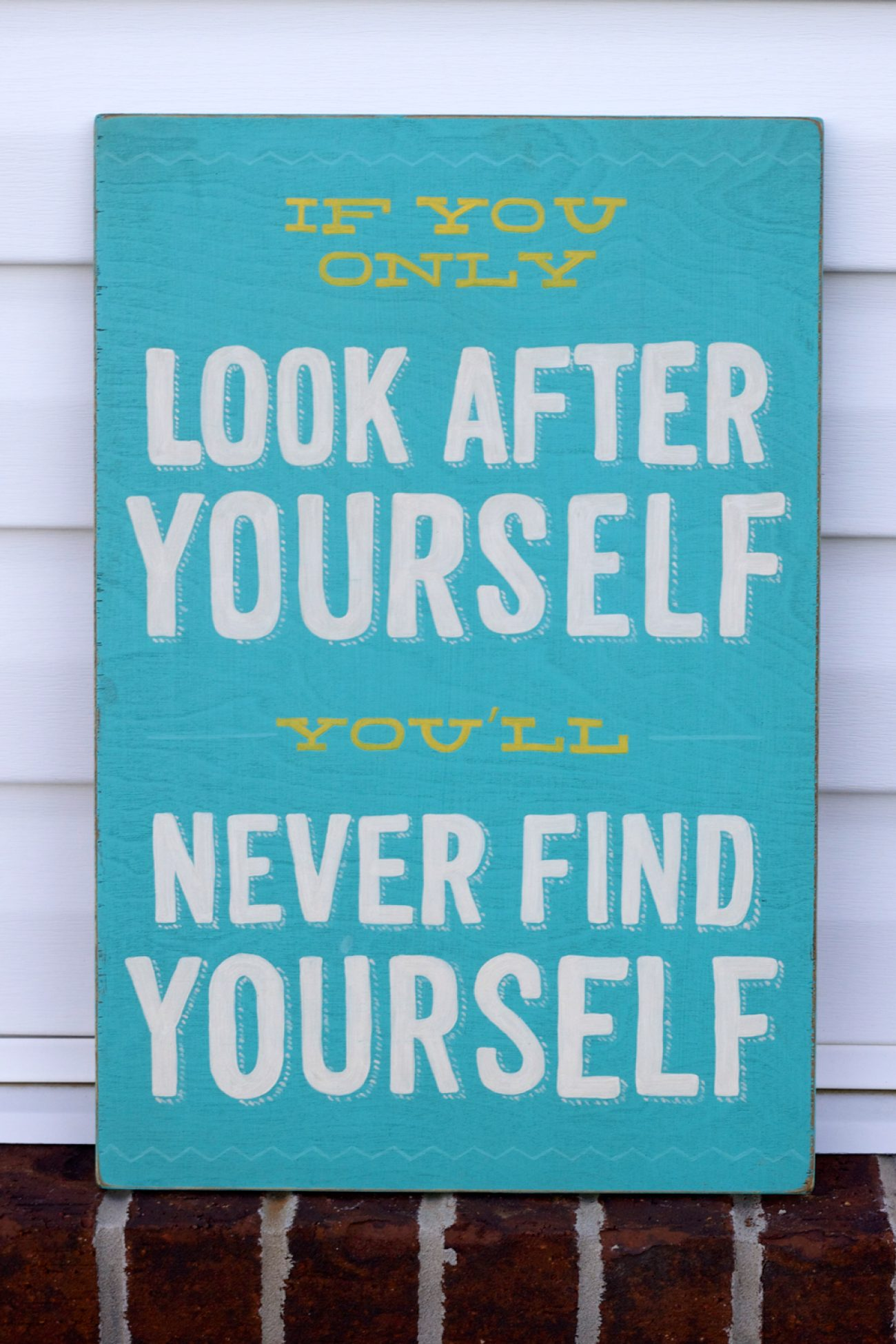 If you only look after yourself you'll never find yourself