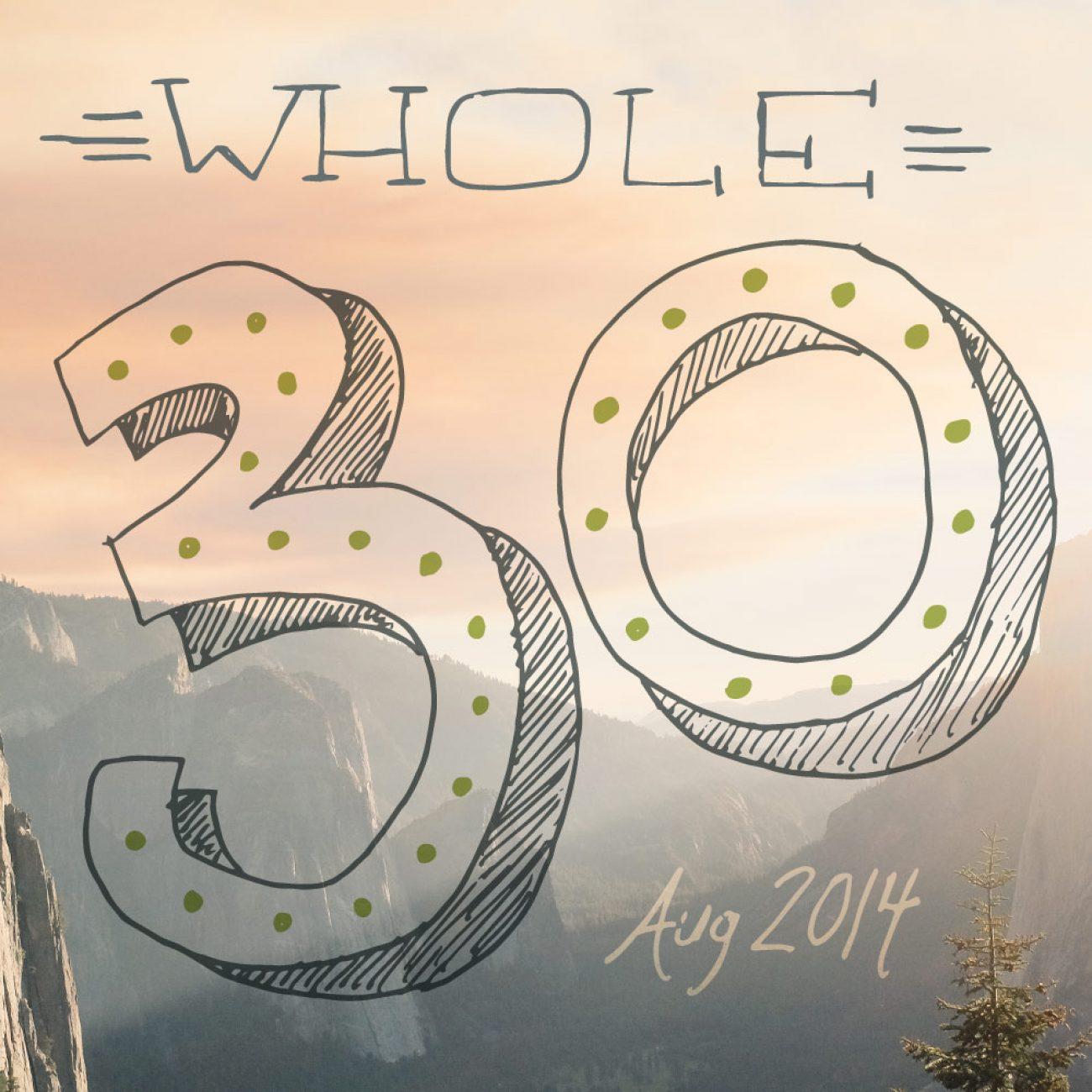 Whole 30 Aug 2014