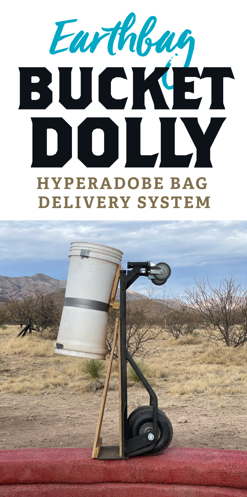 Earthbag Bucket Dolly - Hyperadobe bag delivery system