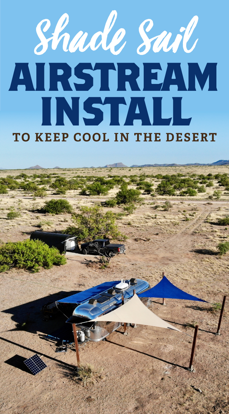 Shade Sail Airstream Install to keep cool in the desert