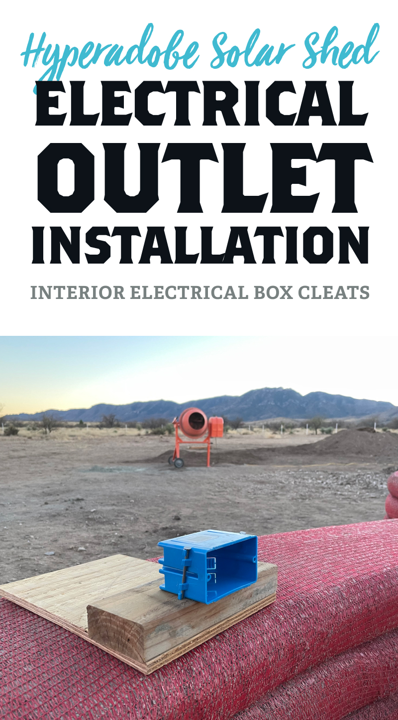 Hyperadobe Solar Shed Electrical Outlet Installation - Interior electrical box cleats