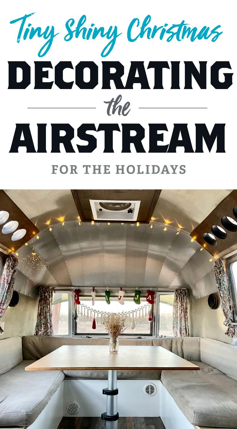 Tiny shiny Christmas - Decorating the Airstream for the Holidays